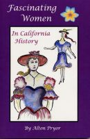 Cover for 'Fascinating Women In California History'