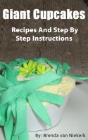 Cover for 'Giant Cupcakes - Recipes And Step By Step Instructions'
