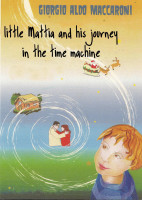 Cover for 'Little Mattia and his journey in the time machine'