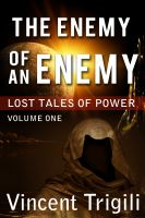 Cover for 'Lost Tales of Power: Volume One: The Enemy of an Enemy'