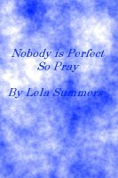 Cover for 'Nobody is perfect so pray'
