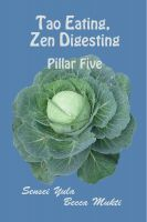Cover for 'Tao Eating, Zen Digesting: Pillar Five'