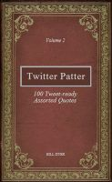 Cover for 'Twitter Patter - 100 Tweet-ready Assorted Quotes - Volume 2'