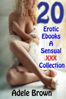 Cover for '20 Erotic Ebooks A Sensual XXX Collection'