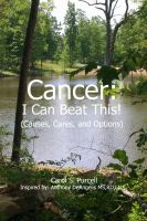 Cover for 'Cancer - I Can Beat This!  (Causes, cures, and options)'