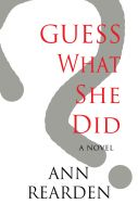 Cover for 'Guess What She Did'