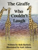Cover for 'The Giraffe Who Couldn't Laugh'