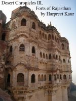 Cover for 'Desert Chronicles - III, Forts of Rajasthan'