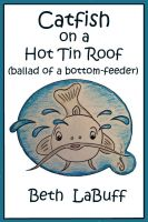 Cover for 'Catfish on a Hot Tin Roof  (ballad of a bottom-feeder)'