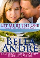 Cover for 'Let Me Be The One: The Sullivans, Book 6 (Contemporary Romance)'