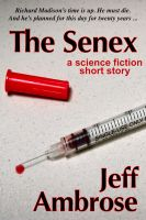 Cover for 'The Senex: A Short Story'