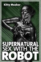 Cover for 'Supernatural Sex With The Robot'