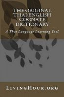 Cover for 'The Original Thai-English Language Cognate Dictionary & Learning Tool (with Thai Script)'