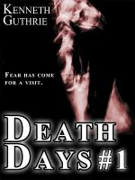 Cover for 'Death Days: Day 1 (Death Days Horror Humor Series #1)'