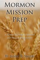 Cover for 'Mormon Mission Prep: A Practical Guide to Spiritual and Physical Preparation'