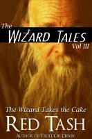 Cover for 'The Wizard Takes the Cake (Wizard Tales #3)'