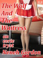Cover for 'The Wolf And The Waitress - an eerie tryst'