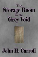 Cover for 'The Storage Room in the Grey Void'