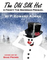 Cover for 'The Old Silk Hat, A Frosty The Snowman Prequel'