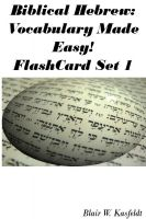 Cover for 'Biblical Hebrew: Vocabulary Made Easy! Flash Cards Set 1'