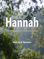 Cover for 'Hannah The Midwife Who Delivered Jesus'