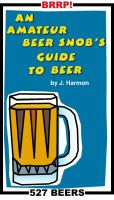 Cover for 'An Amateur Beer Snob's Guide to Beer'