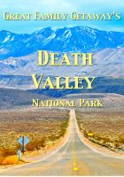 Cover for 'Great Family Get-A-Ways: Death Valley National Park'
