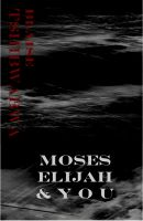 Cover for 'Moses, Elijah and You'