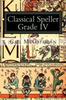 Cover for 'The Classical Speller, Grade IV: Student Edition'