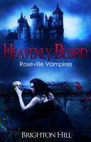 Cover for 'Heavenly Blood (Roseville Vampires, #2)'