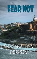 Cover for 'Fear Not (Book 3 in the Wilton/Strait Mystery Series)'