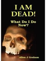Cover for 'I Am Dead! What Do I Do Now?'
