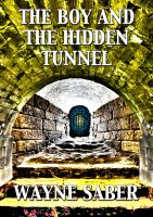 Cover for 'The Boy and the Hidden Tunnel'