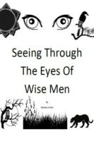 Cover for 'Seeing Through The Eyes Of Wise Men'