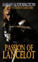 Cover for 'Passion Of Lancelot : Book 8 In The Knights Of Camelot Series'
