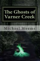 Cover for 'The Ghosts of Varner Creek'