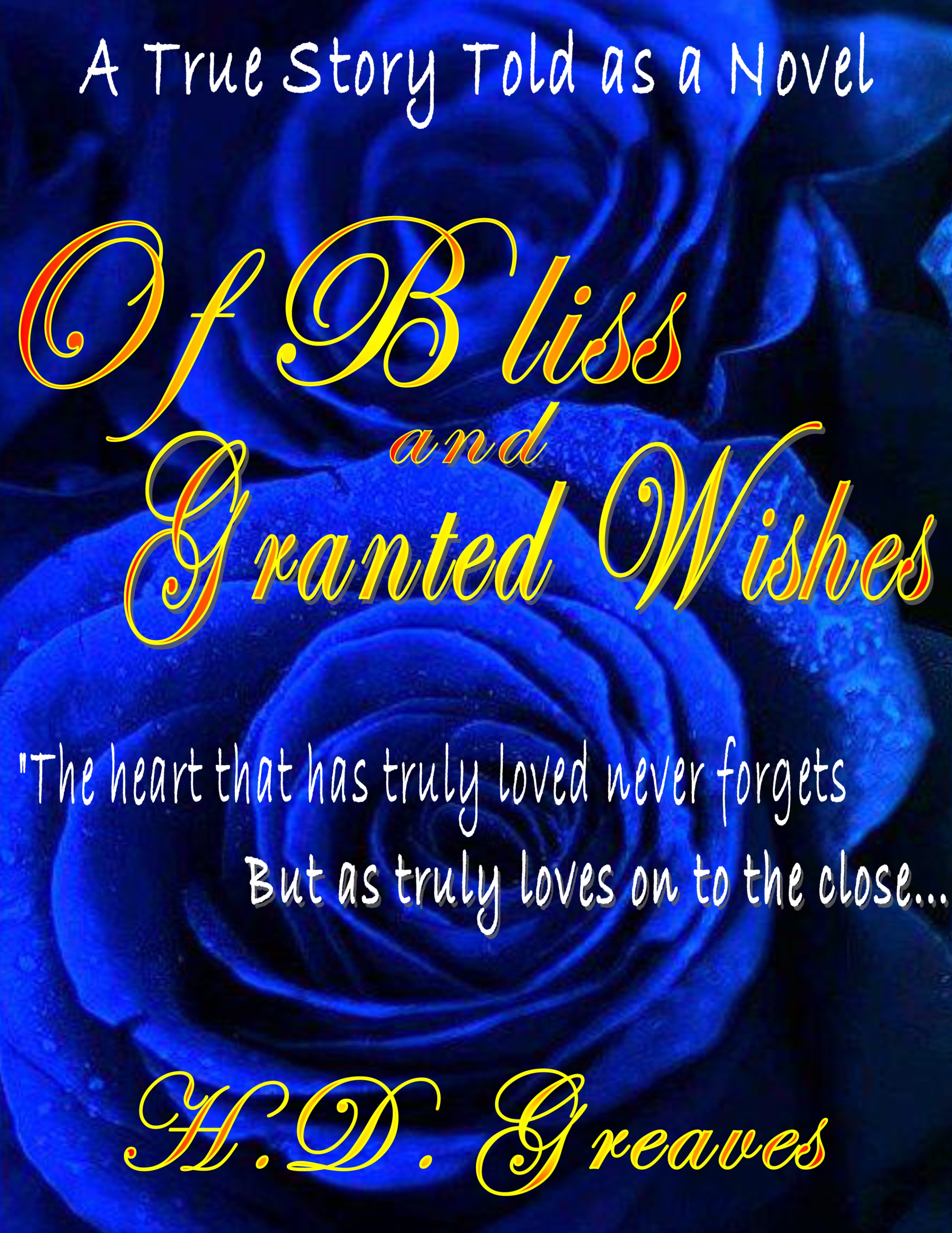 H.D. Greaves - Of Bliss and Granted Wishes