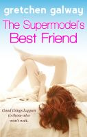 Cover for 'The Supermodel's Best Friend (A Romantic Comedy)'