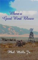 Cover for 'Where A Good Wind Blows'