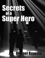 Cover for 'Secrets of a Super Hero'