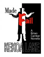 Cover for 'Made of Fail - A Brian Carriker Novella'