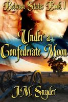Cover for 'Between States Book 1: Under a Confederate Moon'