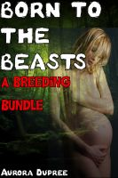 Cover for 'Born to the Beasts (A Breeding Bundle)'