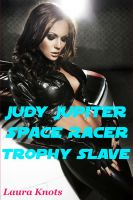 Cover for 'Judy Jupiter Galactic Racer Trophy Slave'