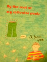 Cover for 'By the seat of my reflector pants'