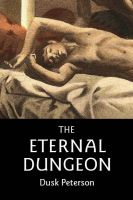 Cover for 'The Eternal Dungeon: a Turn-of-the-Century Toughs omnibus of historical fantasy novels'