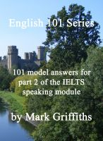 Cover for 'English 101 Series: 101 model answers for part 2 of the IELTS speaking module'