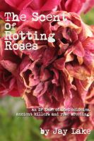 Cover for 'The Scent of Rotting Roses'