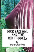 Cover for 'Nick Bazebahl and the Red Tunnels'