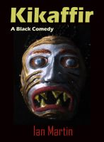 Cover for 'Kikaffir - a Black Comedy'